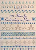 101 Ideas for Embroidery on Paper, Erica Fortgens, 1844481921