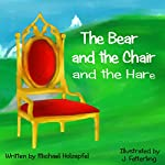 The Bear and the Chair and the Hare | Michael Holzapfel