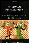 Le roman de Flamenca : Un art d'aimer occitanien du XIIIe siècle par Nelli