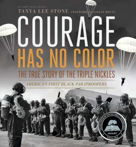 Courage Has No Color: The True Story of the Triple Nickles: America's First Black Paratroopers (Junior Library Guild Selection) by Tanya Lee Stone (8-Oct-2013) - Shopping Ma Lee