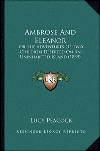 Ambrose and Eleanor: Or the Adventures of Two Children Deserted on an Uninhabited Island (1839)