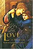 img - for Love is Enough: Pre-Raphaelite Paintings and Poems book / textbook / text book