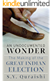 An Undocumented Wonder The Making Of The Great Indian Election
