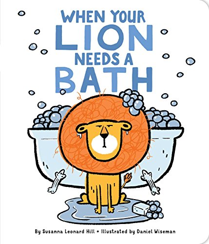 When Your Lion Needs a Bath (All My Life Has Been A Series)