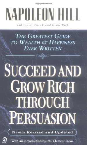 Succeed and Grow Rich through Persuasion: Revised Edition (Signet)