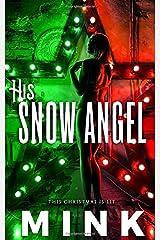 His Snow Angel Paperback