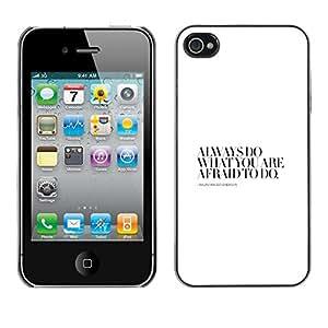 TopCaseStore / la caja del caucho duro de la cubierta de protección de la piel - Do Afraid Motivational Awe Inspiring Quote - Apple iPhone 4 / 4S