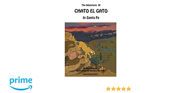 The Adventures of Chato El Gato In Santa Fe: Rita Whitmer, Barbara Jean Whitmer: 9781549519550: Amazon.com: Books