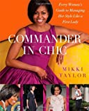 img - for Commander in Chic: Every Woman's Guide to Managing Her Style Like a First Lady book / textbook / text book
