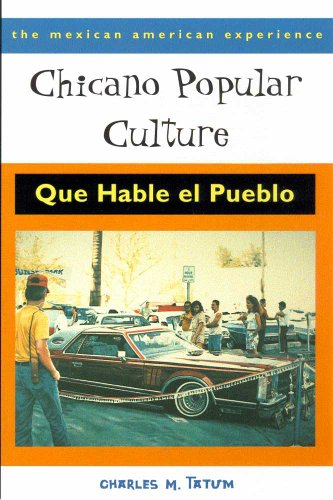 Chicano Popular Culture: Que Hable el Pueblo (The Mexican American Experience)