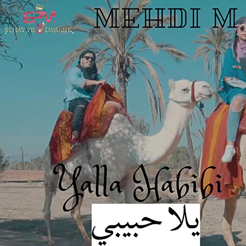 mehdi m yalla habibi