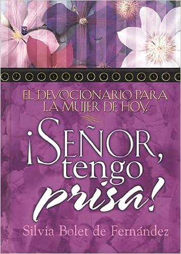 Senor, Tengo Prisa/Senor, I Am in a Hurry