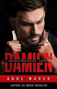 DAMIEN - Trilogia Protetores - Livro II por [Marck, Anne]