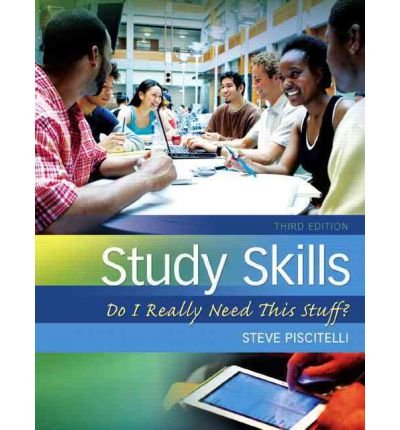 By Steve Piscitelli - Study Skills: Do I Really Need This Stuff? (3rd Edition) (3rd Edition) (2012-01-21) [Paperback]