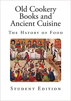 Old Cookery Books and Ancient Cuisine (History of Food) by W Carew Hazlitt (2013-11-01)