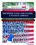 United States and Canada : A Systematic Approach, Bennett, D. Gordon and Patton, Jeffrey C., 1879215527