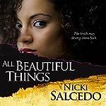 All Beautiful Things | Nicki Salcedo