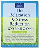 The Relaxation and Stress Reduction Workbook (New Harbinger Self-Help Workbook)