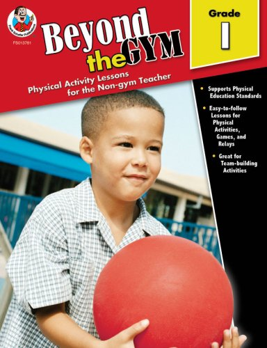 Beyond the Gym, Grade 1: Physical Activity Lessons for the Non-Gym Teacher