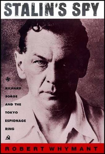 Download Stalin's Spy: Richard Sorge and the Tokyo Espionage Ring pdf