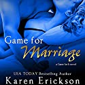 Game for Marriage Audiobook by Karen Erickson Narrated by Deanna Hurst