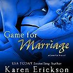 Game for Marriage | Karen Erickson