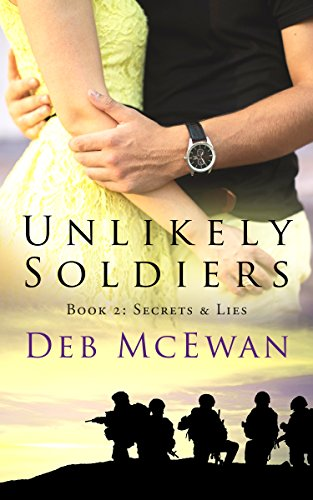 Book cover image for Unlikely Soldiers Book Two: (Secrets & Lies)