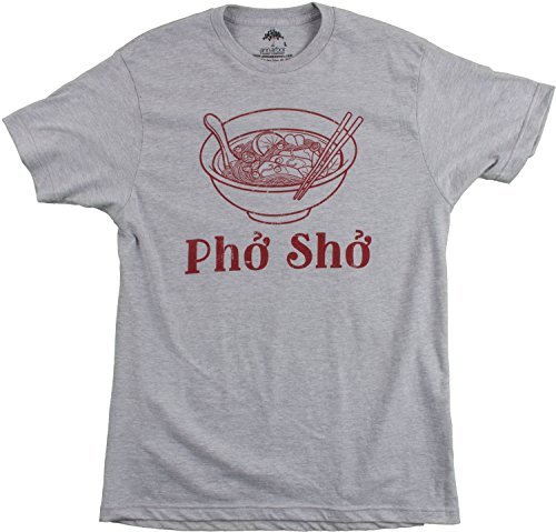 Pho Sho | Funny Vietnamese Cuisine Vietnam Foodie Chef Cook Food Humor T-shirt-(Adult,L)