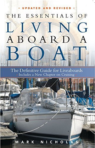 The Essentials of Living Aboard a Boat, Revised & Updated by Nicholas, Mark (2013) Paperback (The Essentials Of Living Aboard A Boat)