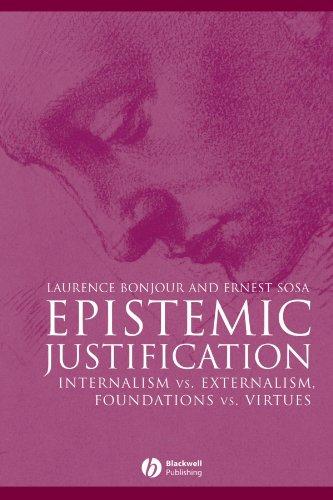 Epistemic Justification: Internalism vs. Externalism, Foundations vs. Virtues
