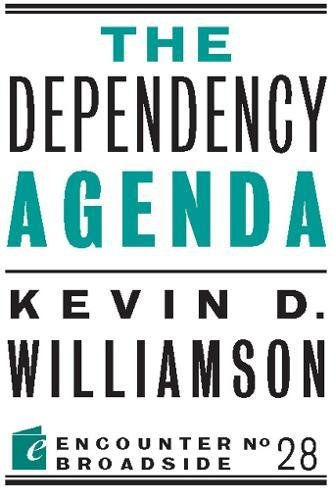 The Dependency Agenda (Encounter Broadsides)