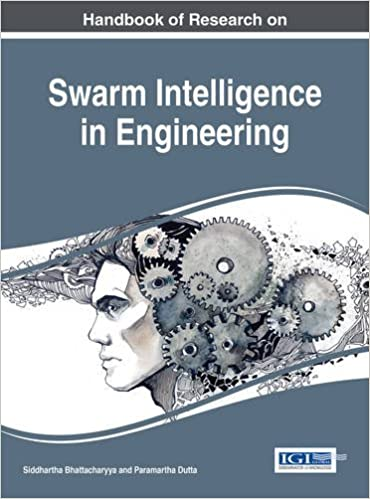 Download online Handbook of Research on Swarm Intelligence in Engineering (Advances in Computational Intelligence and Robotics) PDF, azw (Kindle), ePub