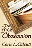 The Price of Obsession, Corie Calcutt, 1482660962