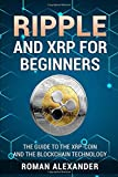 Ripple and XRP for Beginners: The Guide to the