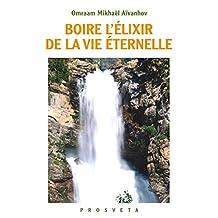 Boire l'élixir de la vie immortelle (Brochures (FR))