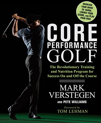 Core Performance Golf:The Revolutionary Training and Nutrition Program for Success On and Off the Course