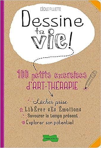 Surréaliste Dessine ta vie !: 100 petits exercices d'art thérapie: Amazon.fr CL-67
