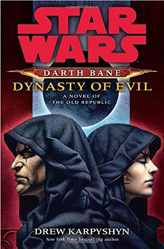 Dynasty of Evil: Star Wars (Darth Bane): A Novel of the Old Republic (Star Wars The Old Republic Free)