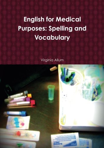 English for Medical Purposes: Spelling and Vocabulary