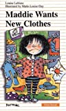 Maddie Wants New Clothes, Louise Leblanc, 0887805264