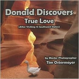 Donald Discovers True Love: Tim Ostermeyer: 9780979422881