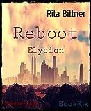 Reboot: Elysion (German Edition)