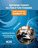 Supporting Students in a Time of Core Standards, Sarah Brown Wessling, 0814149448