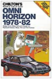Chilton's Repair and Tune-Up Guide: Omni Horizon 1978-82 (Dodge Omni, Miser, 024 and Charger 2.2 / Plymouth Horizon, Miser TC3 and TC3 Turismo)