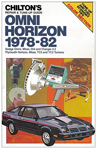 (Chilton's Repair and Tune-Up Guide: Omni Horizon 1978-82 (Dodge Omni, Miser, 024 and Charger 2.2 / Plymouth Horizon, Miser TC3 and TC3 Turismo))