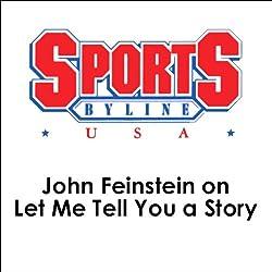 John Feinstein on Let Me Tell You a Story