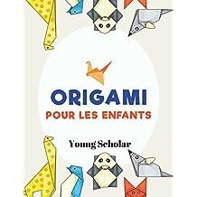 Origami pour les enfants (French Edition)
