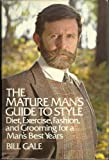 The Mature Man's Guide to Style, Bill Gale, 0688036880