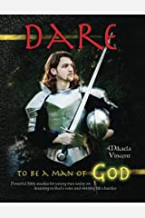Dare to Be a Man of God (Bible study guide/devotion workbook manual to manhood on armor of God, spiritual warfare, experiencing God's power, freedom ... well, Jesus calling, finding a Godly wife) Paperback