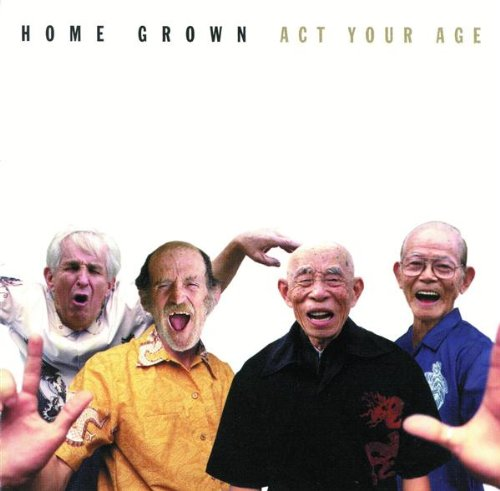 Act Your Age - Home Grown